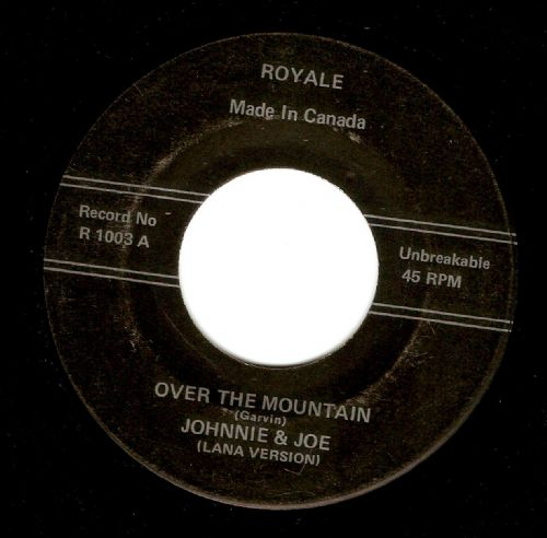JOHNNIE AND JOE Over The Mountain Vinyl Record 7 Inch Canadian Royale